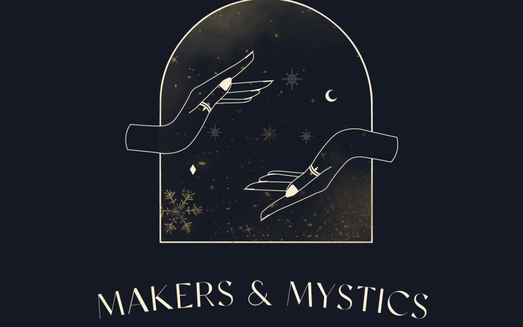 MAKERS & MYSTICS: Winter Pop-up – 10, 11, 12 December 2020