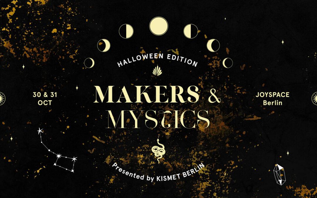 MAKERS & MYSTICS Halloween Edition